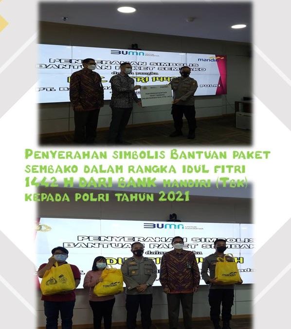 Penyerahan simbolis Bantuan Paket Sembako dalam Rangka Idul Fitri 1442 H dari Bank Mandiri (Tbk) kepada Polri Tahun 2021