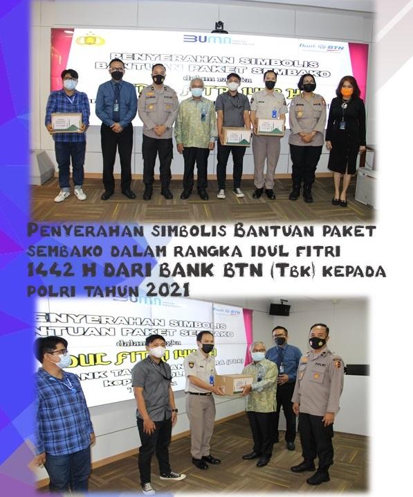 Penyerahan simbolis Bantuan Paket Sembako dalam Rangka Idul Fitri 1442 H dari Bank BTN (Tbk) kepada Polri Tahun 2021