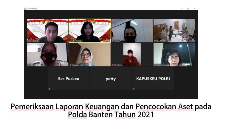 Pemeriksaan Laporan Keuangan dan Pencocokan Aset pada Polda Banten Tahun 2021
