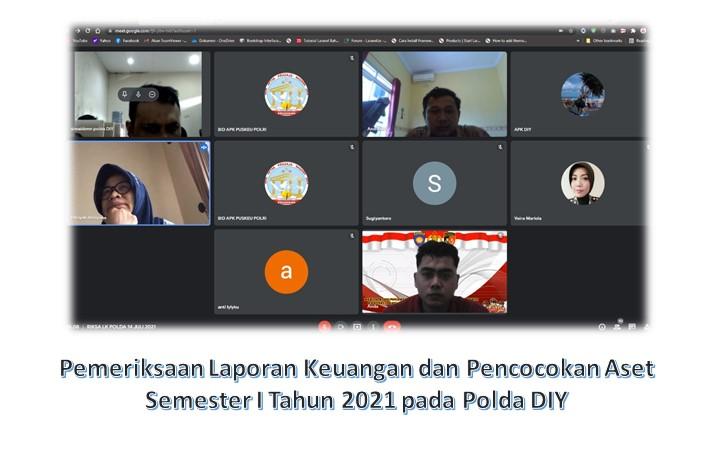 Pemeriksaan Laporan Keuangan dan Pencocokan Aset Semester I Tahun 2021 pada Polda DIY