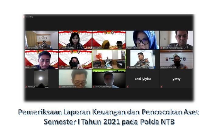 Pemeriksaan Laporan Keuangan dan Pencocokan Aset Semester I Tahun 2021 pada Polda NTB